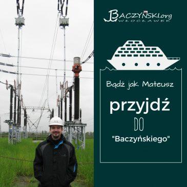 Absolwent naszą wizytówką- Mateusz Maciejewski 9rocznik 2007); inżynier ds. planowania ruchu regionalnej dyspozycji mocy